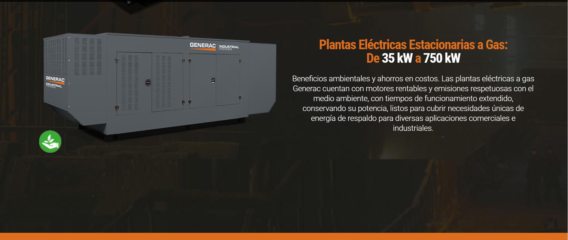 Plantas Eléctricas Estacionarias a Gas De 35 kW a 750 kW